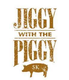 Jiggy with the Piggy 5k