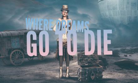 Where Dreams Go To Die