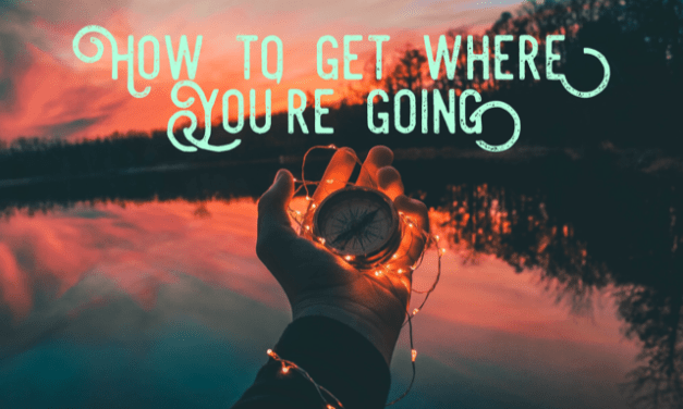 How To Get To Where You're Going