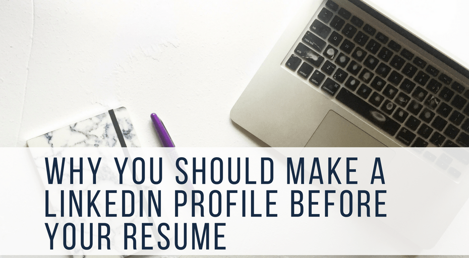 make a LinkedIn profile before your resume