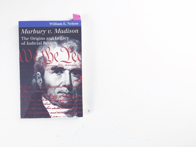 Marbury v. Madison: The Origins and Legacy of Judicial Review