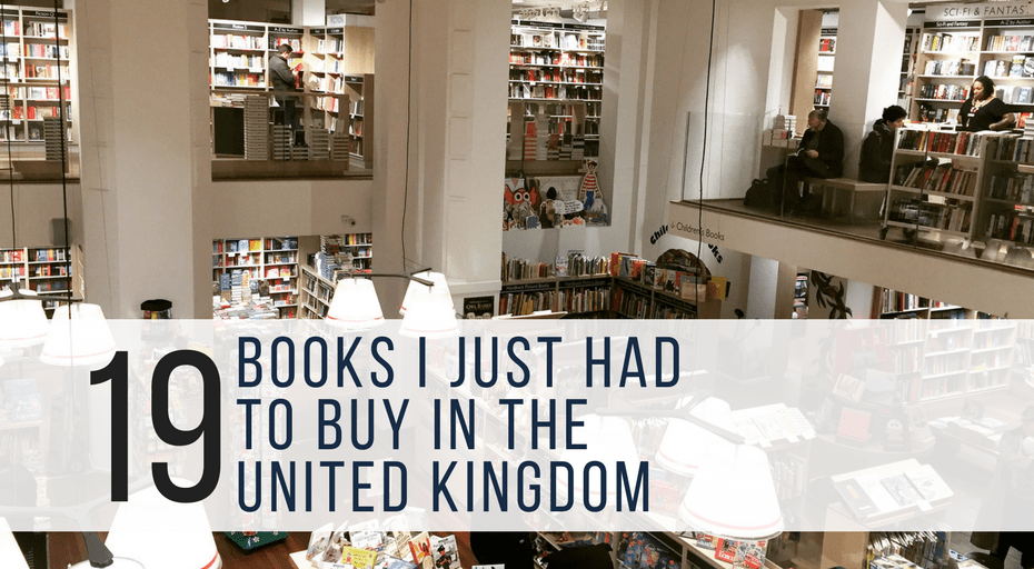 19 Books I Just Had to Buy in the United kingdom