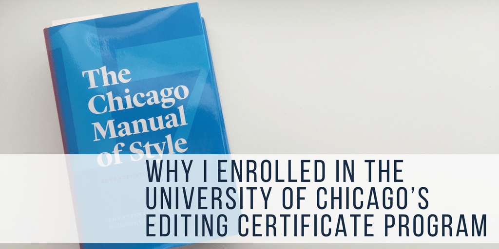 Why I Enrolled In The University Of Chicagos Editing Certificate