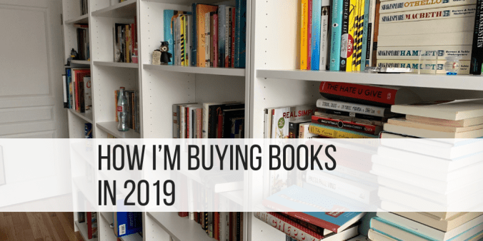 how i'm buying books in 2019