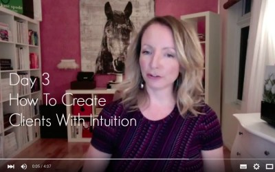 {Video Day 3} How To Create Clients With Intuition