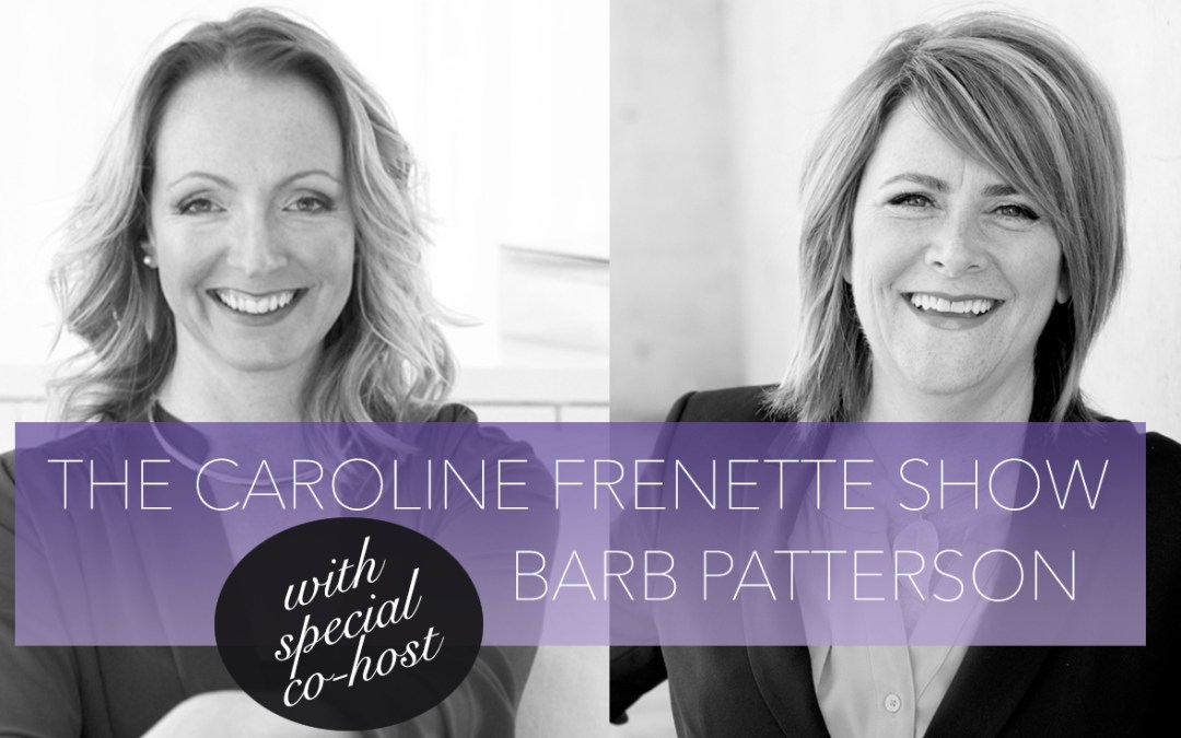 {PODCAST #7} Slowing Down To The Speed Of Life With Barb Patterson