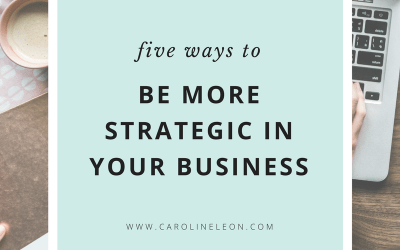 Five ways to be more strategic in your business