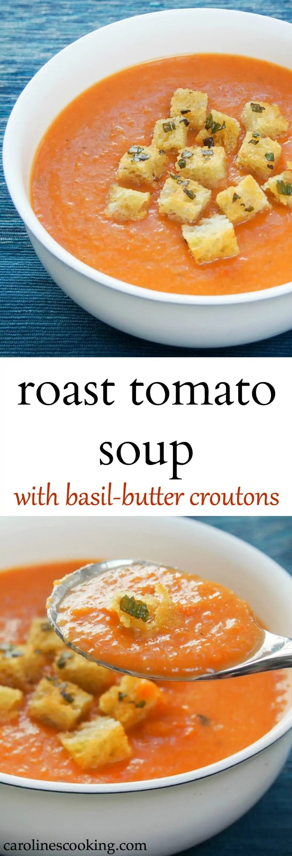 This roast tomato soup is easy to make, freezable and full of delicious flavor. Served with crisp basil-butter croutons, it's a bowl of summer whenever you have it.