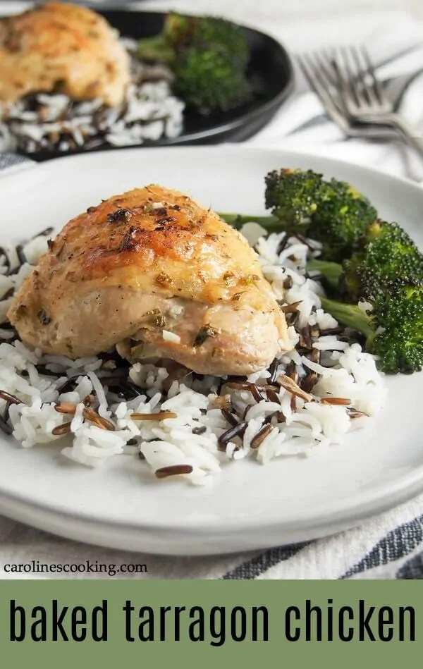 Incredibly easy to prepare, this baked tarragon chicken has a light, delicate and delicious flavor from the tarragon, lemon and mustard sauce. Less rich than the traditional French dish, but easier and still with a great flavor. Perfect over rice.