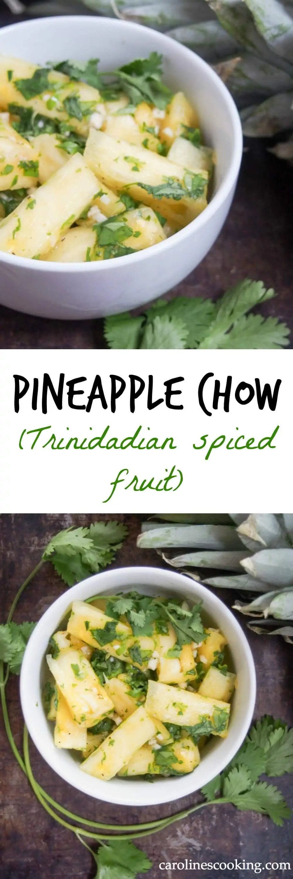 Pineapple chow (Trinidadian spiced fruit) - Pineapple chow is an incredibly easy Trinidadian snack/side with garlic, cilantro & chili. Sweet, salty & spicy it's refreshing and delicious.