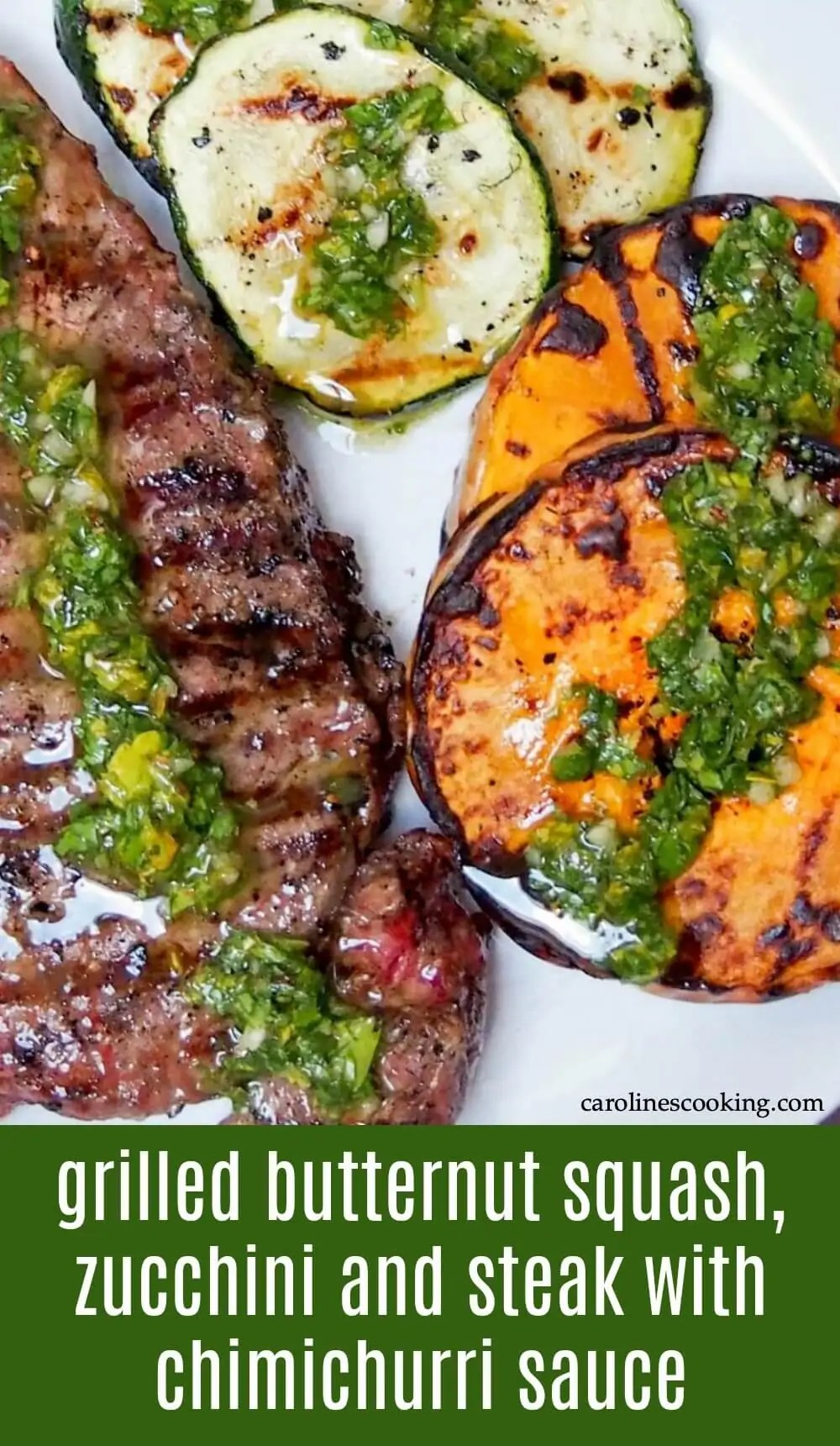 A simple chimichurri sauce transforms already tasty grilled butternut squash, zucchini and steak into a truly delicious but quick and easy meal. #chimichurri #grill #steak #squash
