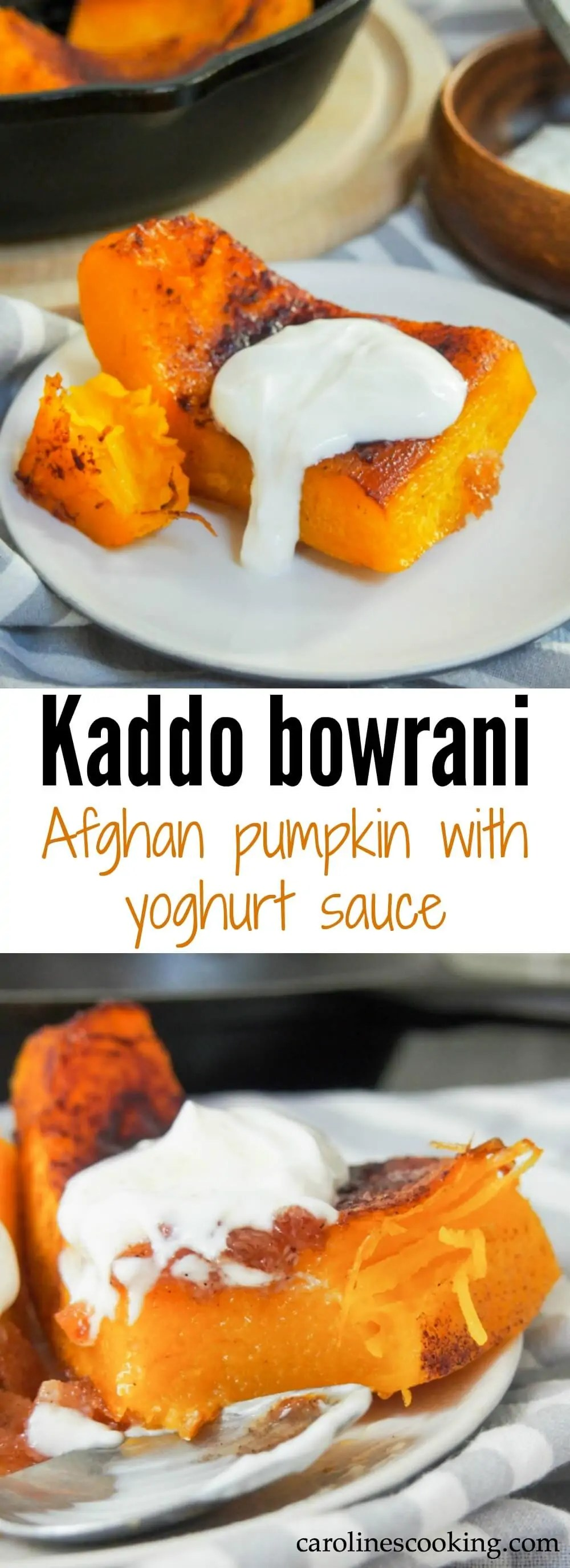 Meltingly sweet and tender pumpkin contrasts with gently savory yoghurt in this Afghan favorite appetizer/side, kaddo bowrani. It's comforting and moreish, and a dish you'll want to find any excuse to have again.