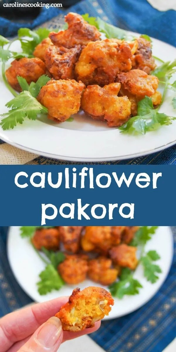 Cauliflower pakora are tasty Indian vegetable fritters which make a great start to an Indian meal or anytime appetizer. Easy to make and adapt to taste - this version uses easy to find ingredients but is still full of flavor. Plus they're gluten free. #indianfood #appetizer #glutenfreeappetizer #cauliflowerfritter