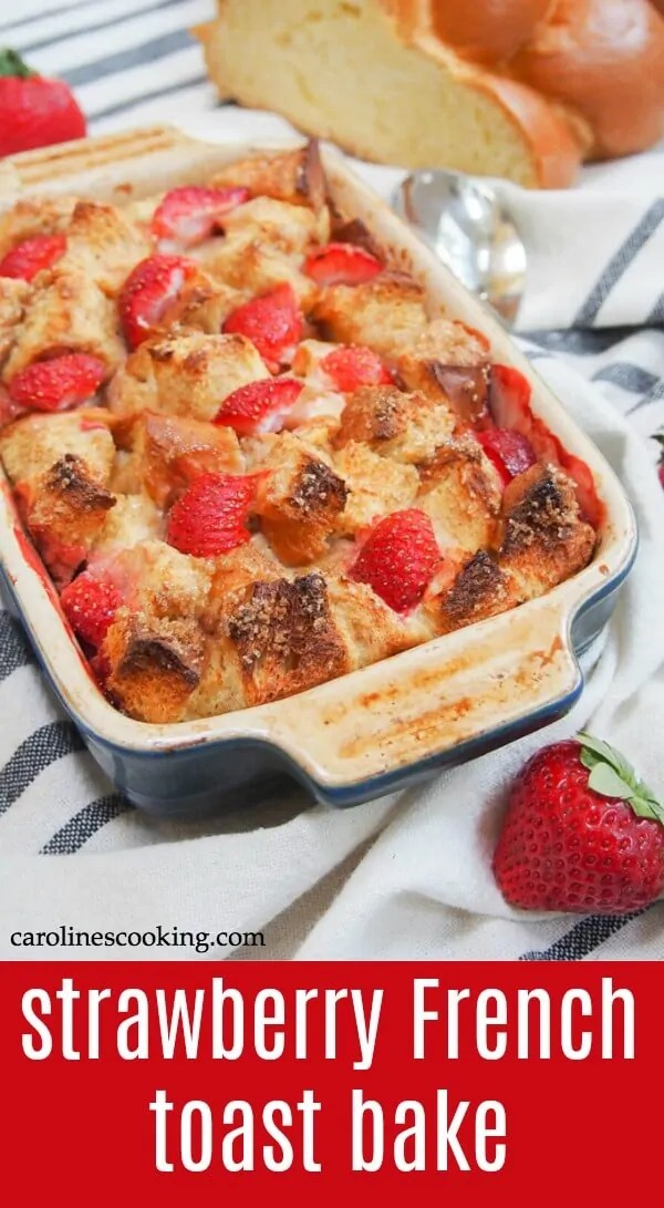 This strawberry French toast bake is easy to make, easy to adapt and definitely easy to enjoy. Soft inside with a gently crisped top, it's perfect brunch comfort food. #Frenchtoast #makeaheadbrunch #frenchtoastbake