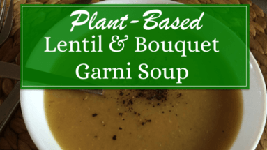 Plant Based Lentil and Bouquet Garni Soup