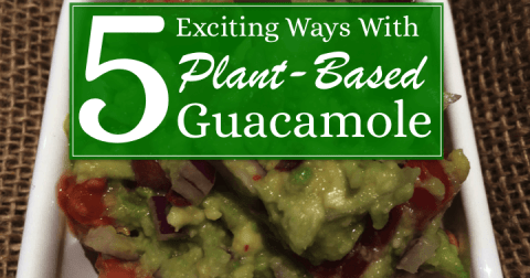 5 Exciting Ways with Plant-Based Guacamole