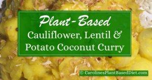 Cauliflower, Lentil & Potato Coconut Curry