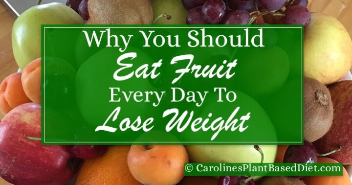 Why You Should Eat Fruit Every Day to Lose Weight
