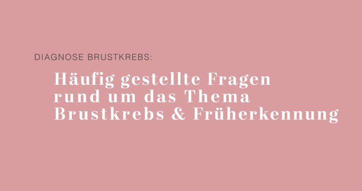 Brustkrebs, Früherkennung, Diagnose Brustkrebs, Brustkrebs, BRCA1, BRCA2, BRCA, Brustkrebs Blog, Brustkrebs Blogger, Brustkrebs Erfahrung, Vorsorge, Nachsorge