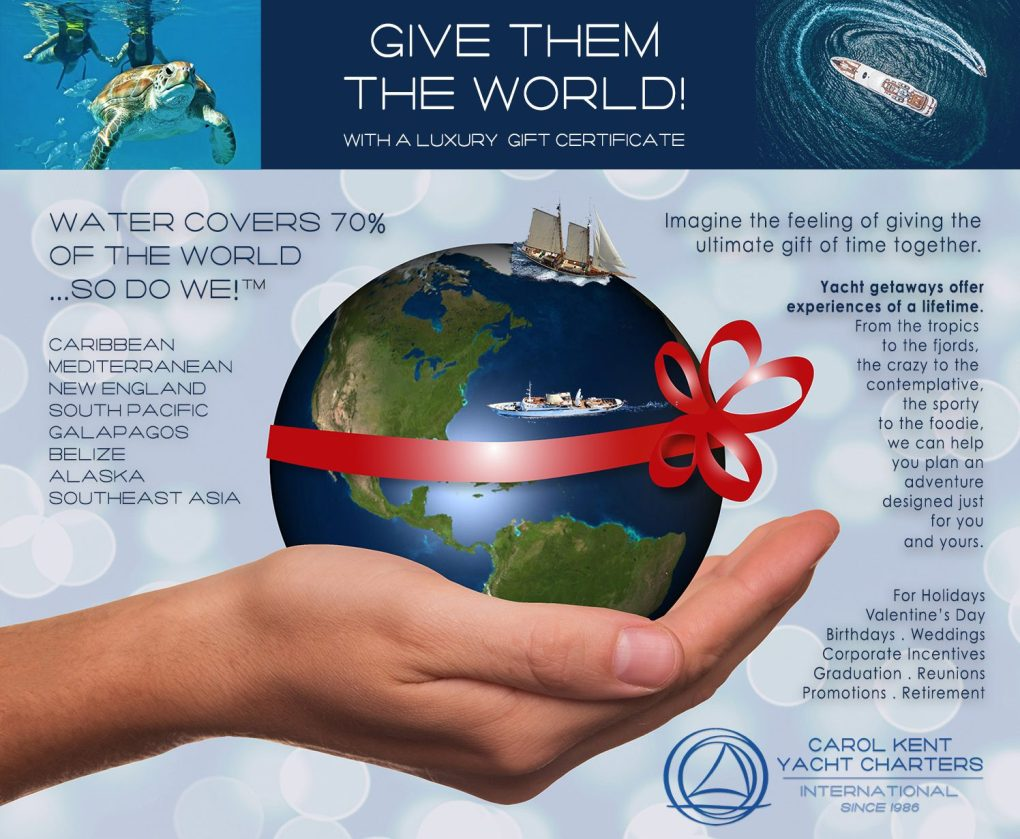 Holiday Gift Idea Carol Kent Yacht Charters Gift certificate: Give them the world