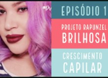 #ProjetoRapunzelBrilhosa – Episódio 1