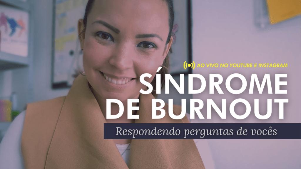 Síndrome de Burnout: Respondendo às perguntas de vocês