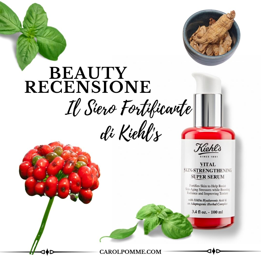 Vital Skin Strengthening Super Serum di Kiehl's: la recensione