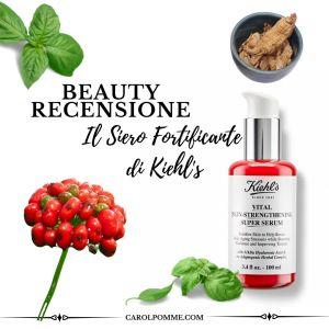 Vital Skin Strengthening Super Serum di Kiehl's: la recensione