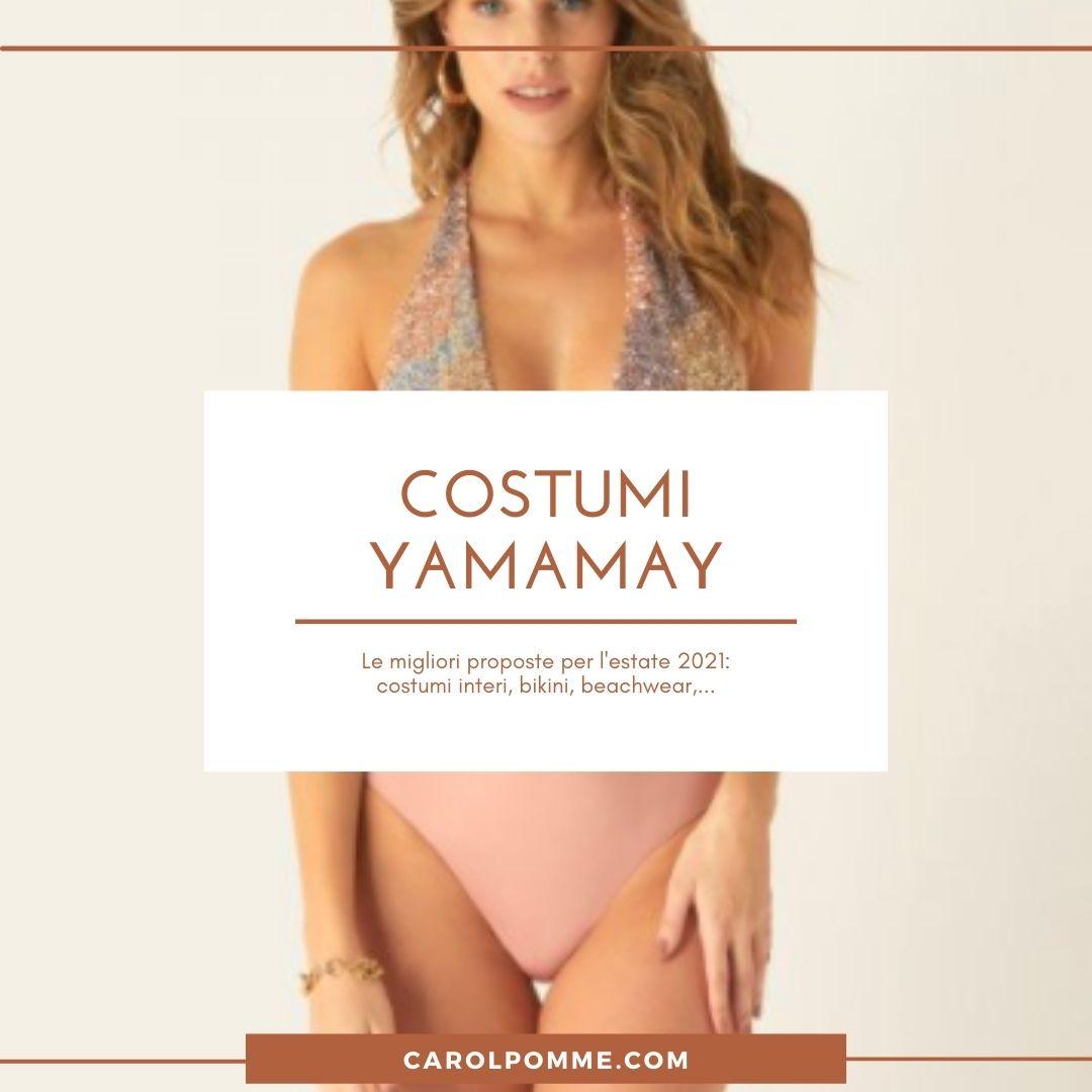 Costumi Yamamay 2021: guida ai modelli più belli