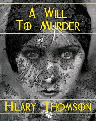 March Mystery Madness: A Will to Murder by Hilary Thomson