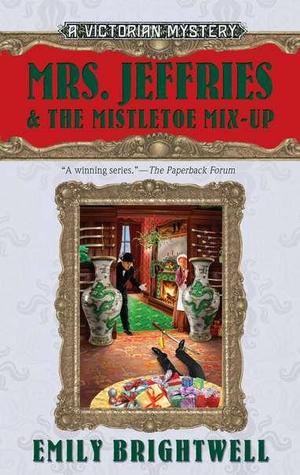 Review: Mrs. Jeffries and the Mistletoe Mix-Up by Emily Brightwell