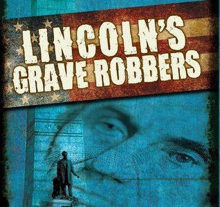 Review: Lincoln's Grave Robbers by Steve Sheinkin