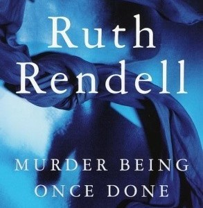 Review: Murder Being Once Done by Ruth Rendell