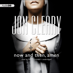 Audiobook Review: Now and Then, Amen by Jon Cleary
