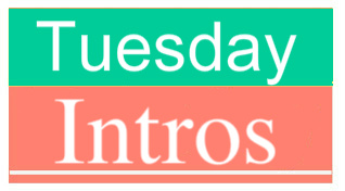 Tuesday Intros