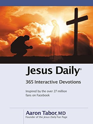 Jesus Daily: 365 Interactive Devotions by Aaron Tabor