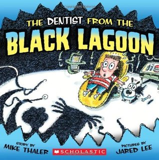 The Dentist from the Black Lagoon by Mike Thaler