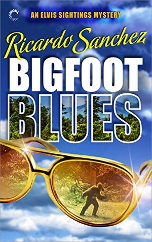 Bigfoot Blues by Ricardo Sanchez