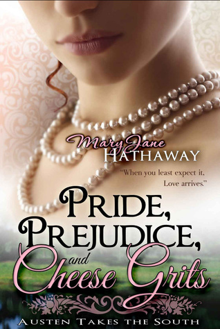 Pride, Prejudice, and Cheese Grits by Mary Jane Hathaway