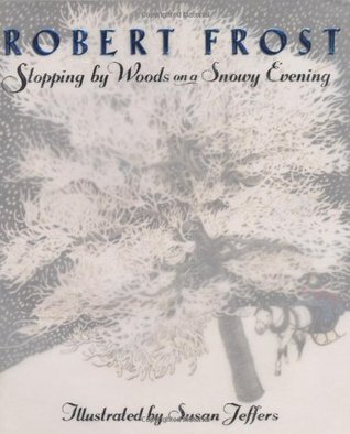 Stopping by Woods on a Snowy Evening by Robert Frost, illustrated by Susan Jeffers