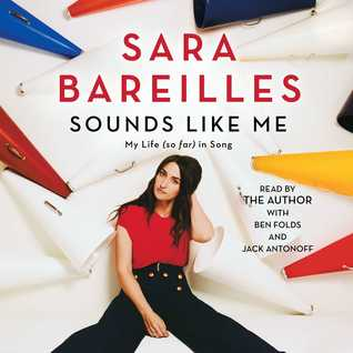 Sounds Like Me: My Life (So Far) in Song by Sara Bareilles