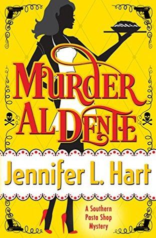 Murder al Dente by Jennifer L. Hart
