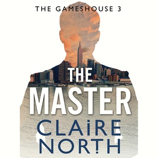 The Master by Claire North