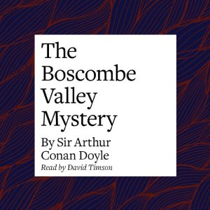 The Boscombe Valley Mystery by Arthur Conan Doyle