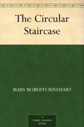 The Circular Staircase by Mary Roberts Rinehart