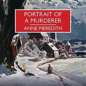 Portrait of a Murderer by Anne Meredith