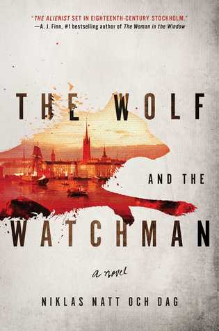 The Wolf and the Watchman by Niklas Natt och Dag