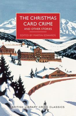 The Christmas Card Crime and Other Stories edited by Martin Edwards