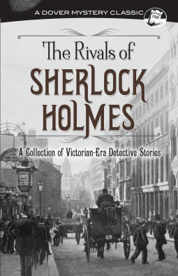 The Rivals of Sherlock Holmes published by Dover Publications