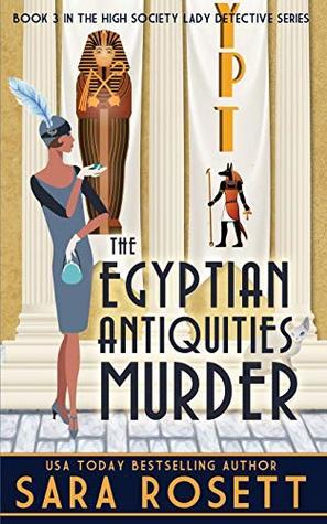 The Egyptian Antiquities Murder by Sara Rosett